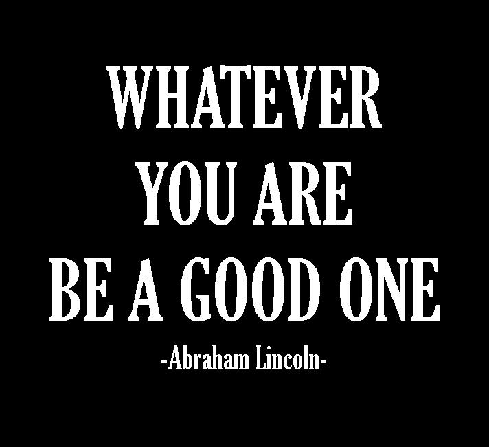 be_a_good_one_quote